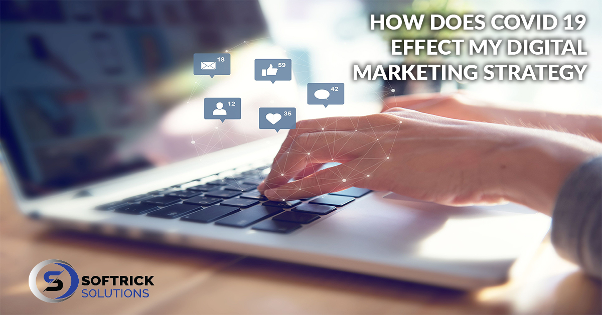 How does Covid 19 effect my digital marketing strategy